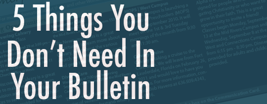 5 things you dont need in your bulletin